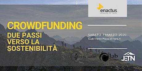 Crowdfunding - Due passi verso la sostenibilità biglietti