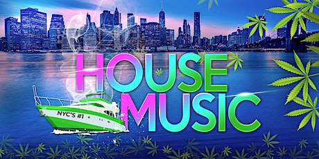 NYC #1 House Music Night - 4/20 Friday Night NYC Boat Party  tickets