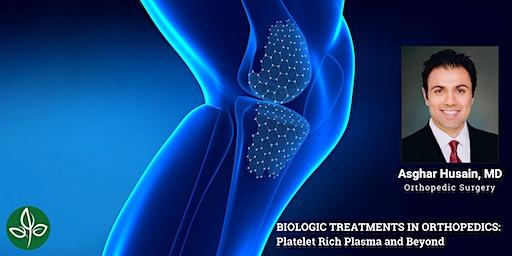 BIOLOGIC TREATMENTS IN ORTHOPEDICS: Platelet Rich Plasma and Beyond