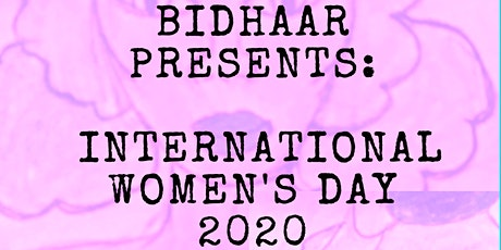 BIDHAAR Presents: International Women's Day 2020. tickets