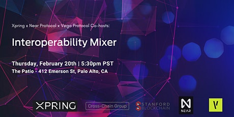 Interop Mixer: Hosted by Xpring x Near x Vega  x Cross-Chain tickets