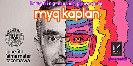 Laughing Mater with Myq Kaplan tickets