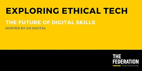 Exploring Ethical Tech | The Future of Digital Skills tickets