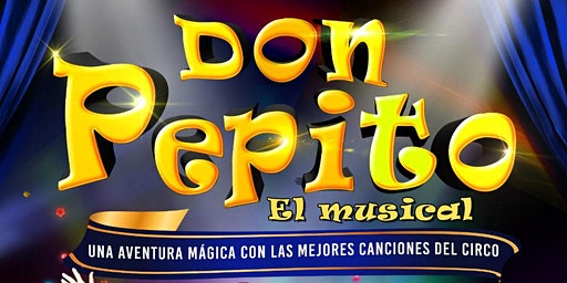 DON PEPITO, el musical