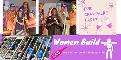 Women Build 2020: Pink Champagne Party