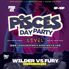 The Pisces Day Party + Wilder Fight Party @ Level Uptown  tickets