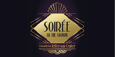 Soirée at the Station - A benefit for Jefferson Center tickets