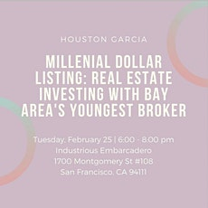Millenial Dollar Listing: Real Estate Investing w/Bay Areas Youngest Broker tickets