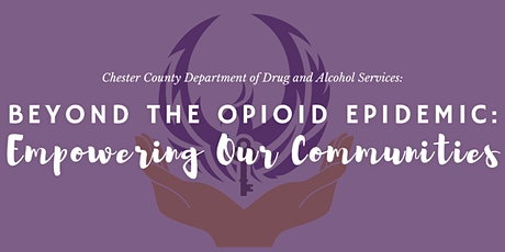 Beyond The Opioid Epidemic: Empowering Our Communities tickets