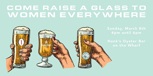 Hank's Oyster Bar presents an International Women's Day Beer Reception