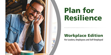 Plan For Resilience (For Leaders, Employees, and Self-Employed) tickets