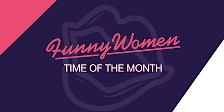 Funny Women - Time of the Month Dublin  tickets