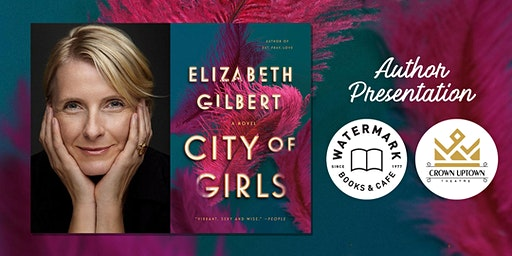An Evening with New York Times Bestselling Author Elizabeth Gilbert!