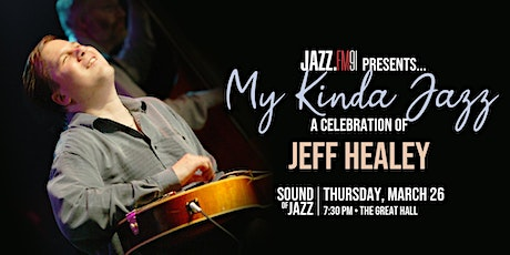 My Kinda Jazz: A Celebration of Jeff Healey tickets
