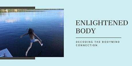 Enlightened Body: Decoding the BodyMind Connection tickets