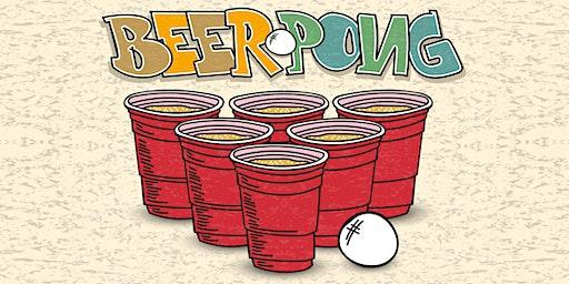 BEER PONG TOURNAMENT - 6 Year Anniversary