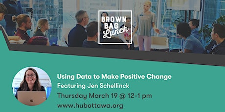 Brown Bag Lunch: Using Data to Make Positive Change tickets