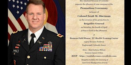 COL Scott M. Sherman Promotion Ceremony to Brigadier General tickets