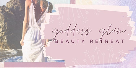 Goddess Glam Beauty Day Retreat tickets