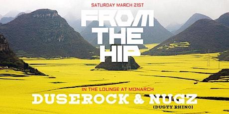 From The Hip – Duserock & Nugz (Dusty Rhino) tickets