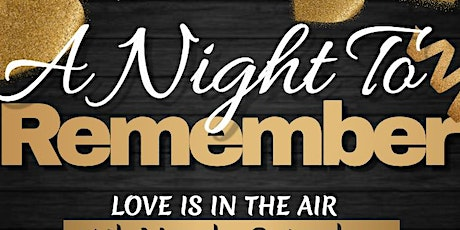 "A Night To Remember "" Love is in the Air"" tickets"