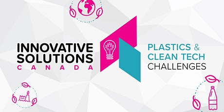 Innovative Solutions Canada | New Plastics and Clean Technology Challenges tickets