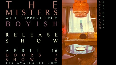 The Misters EP Release Show with Boyish tickets