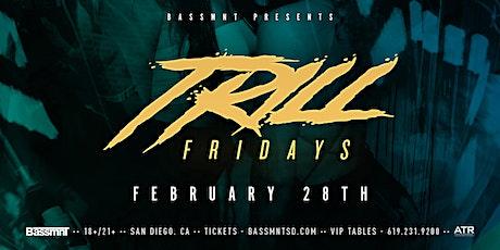 Trill Fridays at Bassmnt Friday 2/28 tickets
