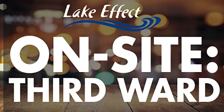 Lake Effect Onsite: Third Ward tickets