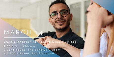 Brave Exchange: Workshop #1 Healing Gender Divides tickets