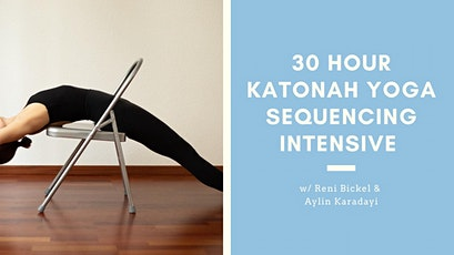 30H KATONAH YOGA SEQUENCING INTENSIVE WITH RENI BICKEL & AYLIN KARADAYI tickets