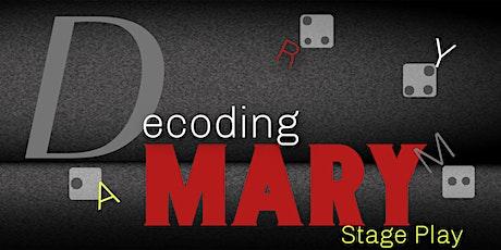 """Decoding Mary"" tickets"