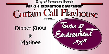 Curtain Call Playhouse: Terms of Endearment (Dinner & Show) tickets