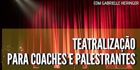 Teatralização para Coaches e Palestrantes ingressos