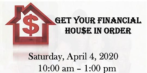 """""""Get Your Financial House in Order"""""""
