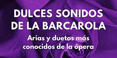 Dulces Sonidos de la Barcarola - Arias y duetos más conocidos de la ópera entradas