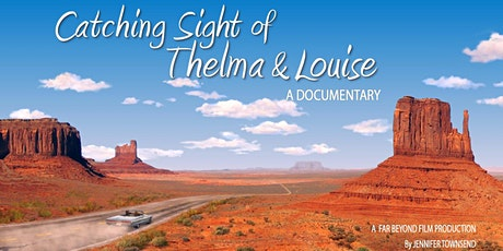 "Special Screening of ""Catching Sight of Thelma & Louise"" tickets"