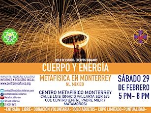 CUERPO Y ENERGÍA: Metafísica en Monterrey entradas