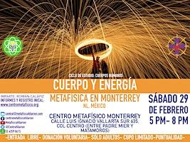 CUERPO Y ENERGÍA: Metafísica en Monterrey