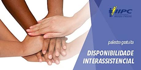 PALESTRA GRATUITA: DISPONIBILIDADE INTERASSISTENCIAL ingressos