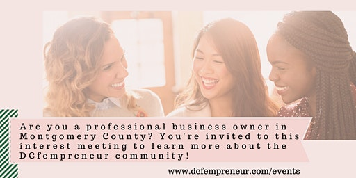 Meet DCfempreneur: Interest Meeting Montgomery County