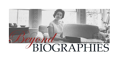 Beyond Biographies: First Ladies Symposium