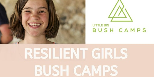 Resilient Girls Bush Camp- 10-12 y.o girls Sept 2020