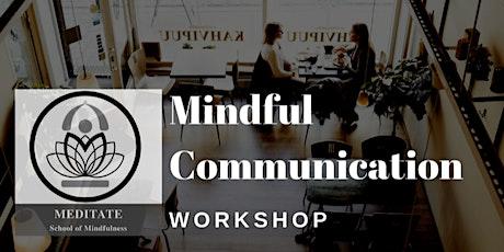 WORKSHOP: Mindful Communication  tickets