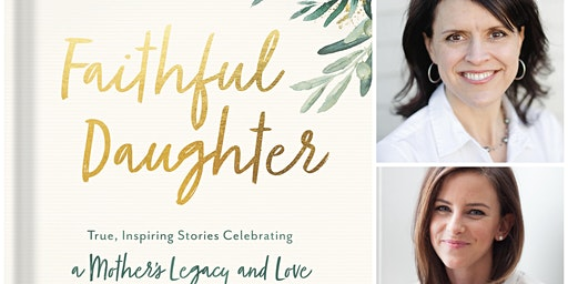 Faithful Daughter book launch event with Ami McConnell & Claire Gibson