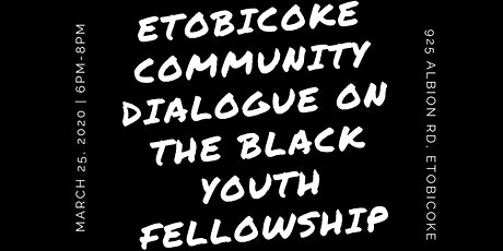 Etobicoke Community Dialogue on the Black Youth Fellowship tickets