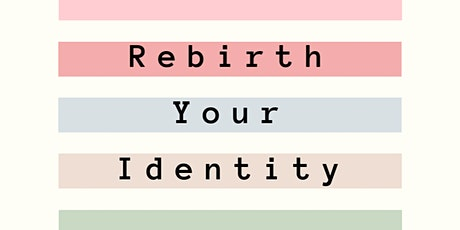 Rebirth Your Identity tickets