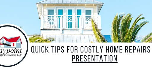 Quick Tips to Find Costly Home Repairs Lunch & Learn