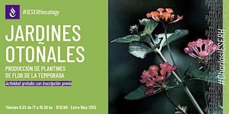 Charla: Jardines Otoñales. Producción de plantines de flor de la temporada. entradas