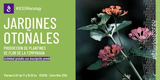 Charla: Jardines Otoñales. Producción de plantines de flor de la temporada.